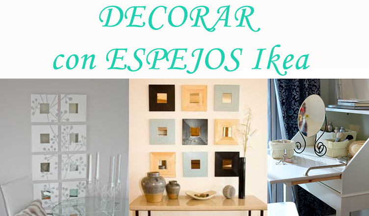 Decorar Con Espejos De Ikea Decoracion Low Cost Ikea